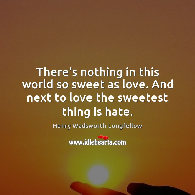 There's nothing in this world so sweet as love. And next to Image