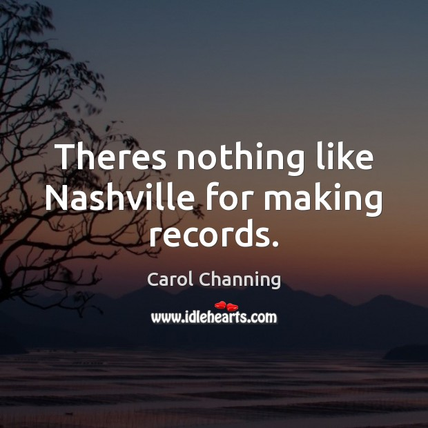 Theres nothing like Nashville for making records. Image