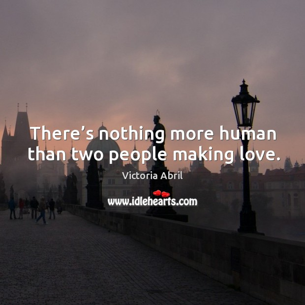 Image, There's nothing more human than two people making love.