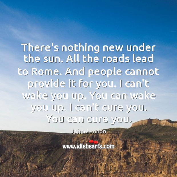 There's nothing new under the sun. All the roads lead to Rome. Image