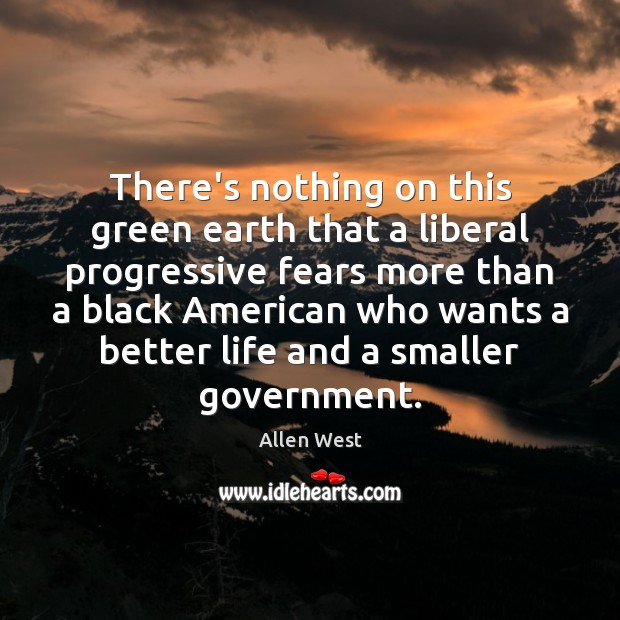 Image, There's nothing on this green earth that a liberal progressive fears more