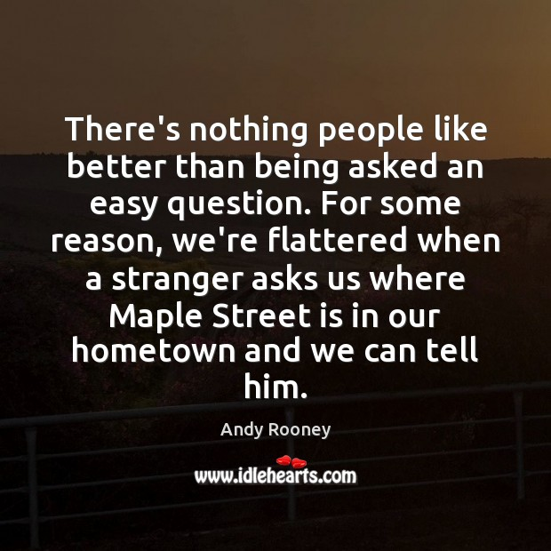 There's nothing people like better than being asked an easy question. For Image