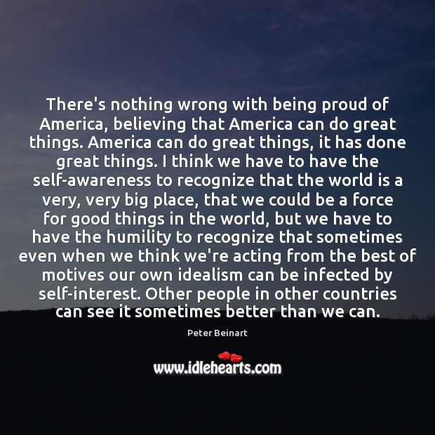 There's nothing wrong with being proud of America, believing that America can Image
