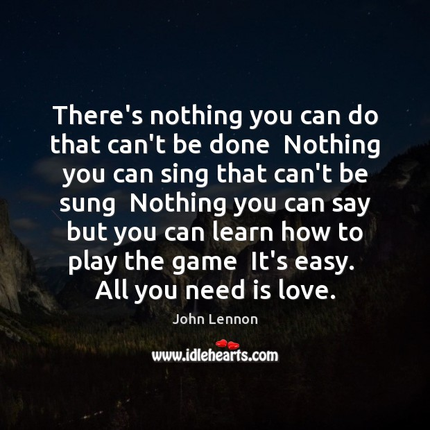 Image, There's nothing you can do that can't be done  Nothing you can