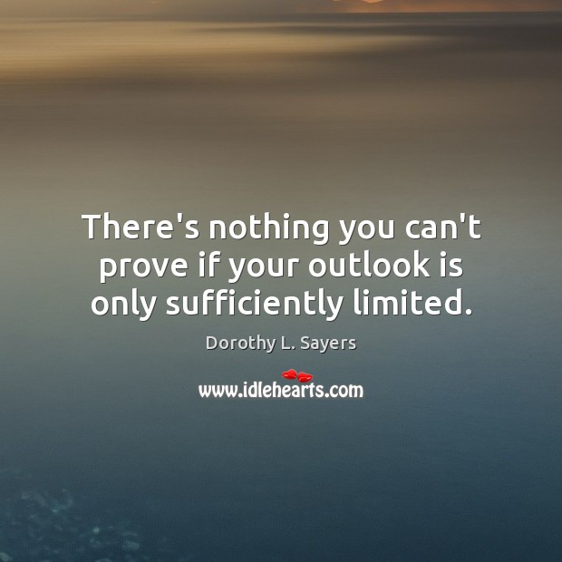There's nothing you can't prove if your outlook is only sufficiently limited. Image