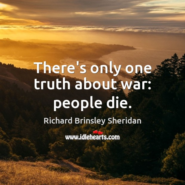 There's only one truth about war: people die. Image