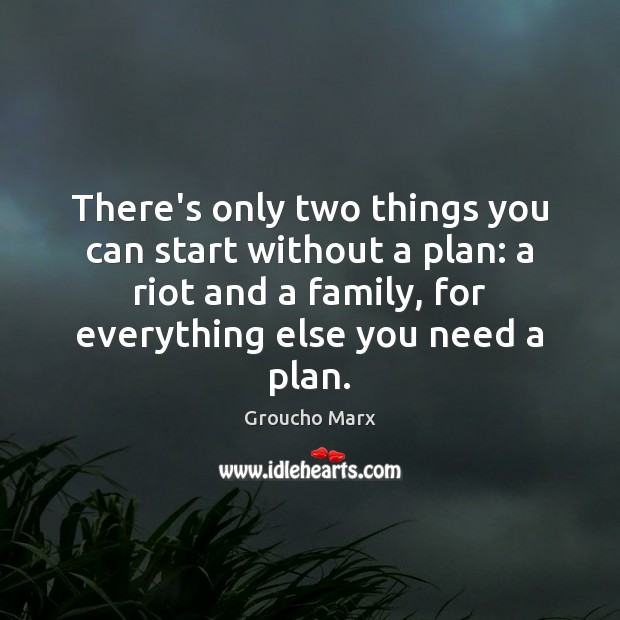 Image, There's only two things you can start without a plan: a riot