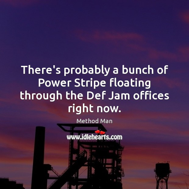 There's probably a bunch of Power Stripe floating through the Def Jam offices right now. Image
