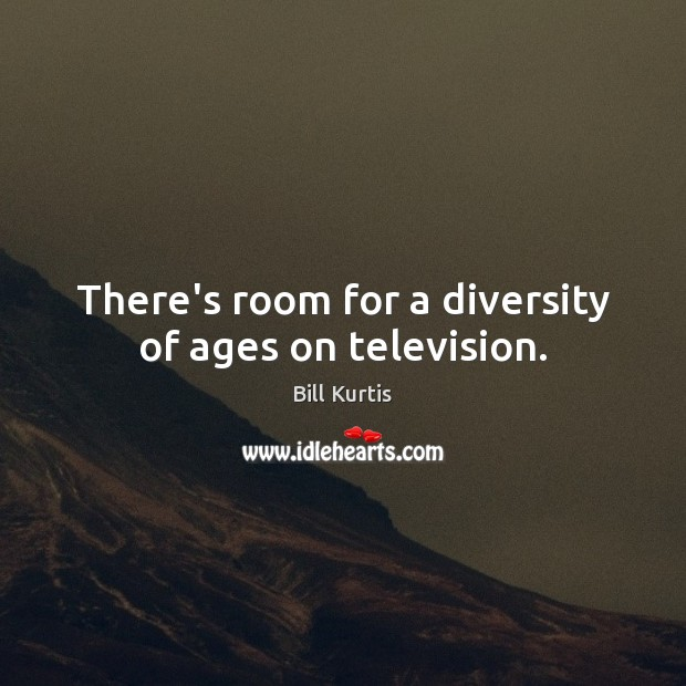 Image, There's room for a diversity of ages on television.