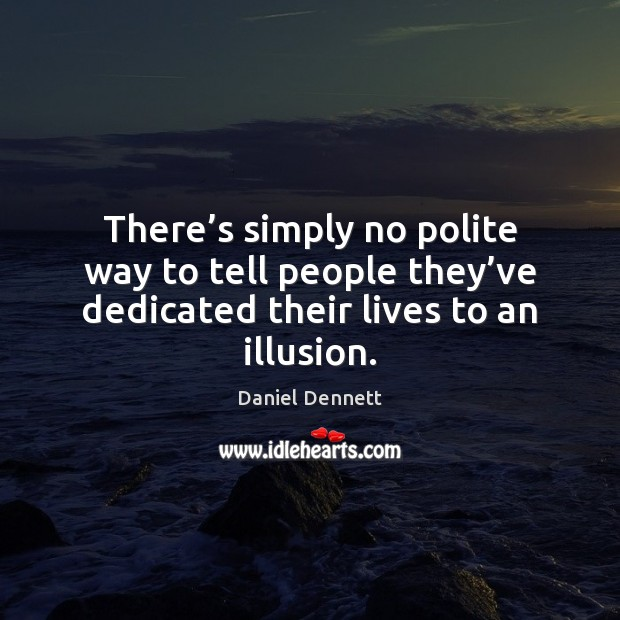 Image, There's simply no polite way to tell people they've dedicated