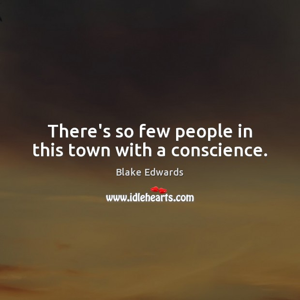 Image, There's so few people in this town with a conscience.