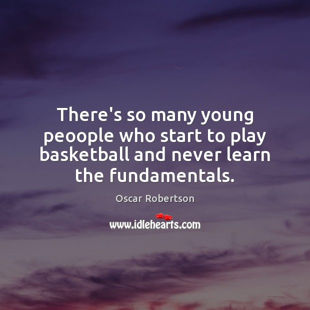 There's so many young peoople who start to play basketball and never Image