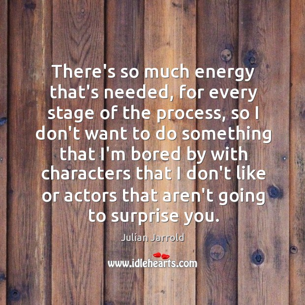There's so much energy that's needed, for every stage of the process, Image