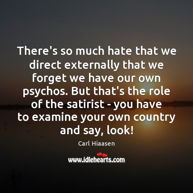 There's so much hate that we direct externally that we forget we Image