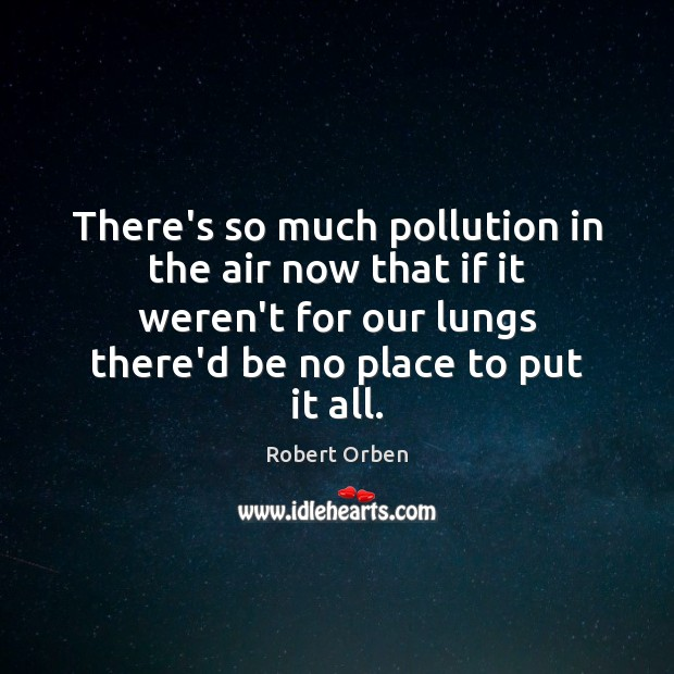 There's so much pollution in the air now that if it weren't Robert Orben Picture Quote