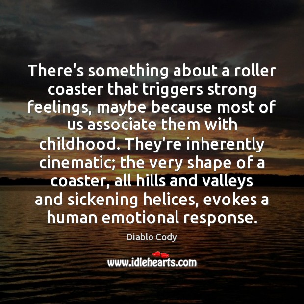 Image, There's something about a roller coaster that triggers strong feelings, maybe because