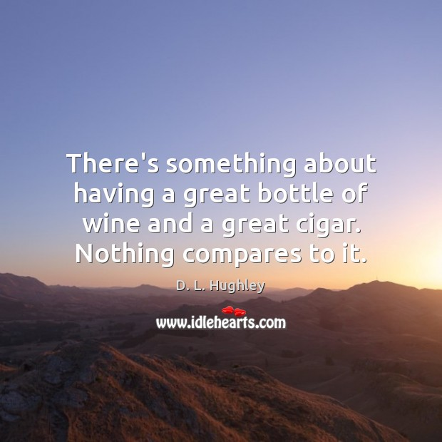 Image, There's something about having a great bottle of wine and a great