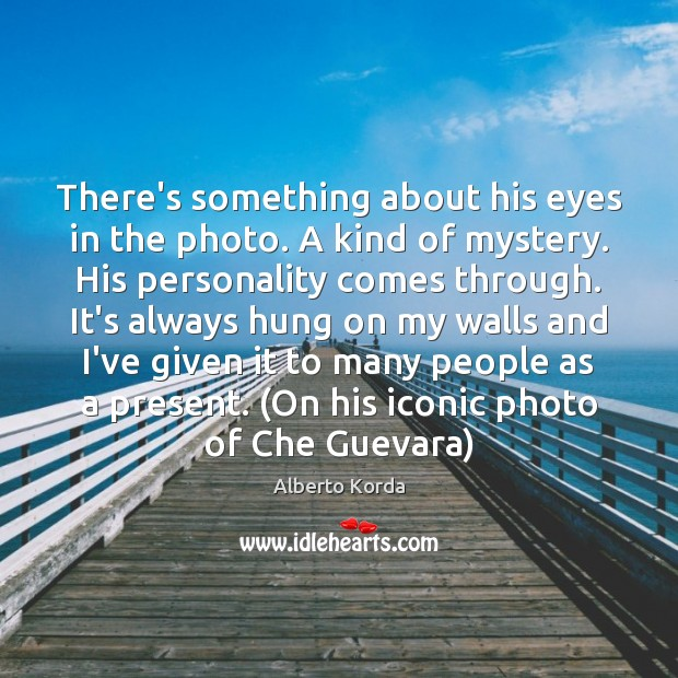 There's something about his eyes in the photo. A kind of mystery. Image
