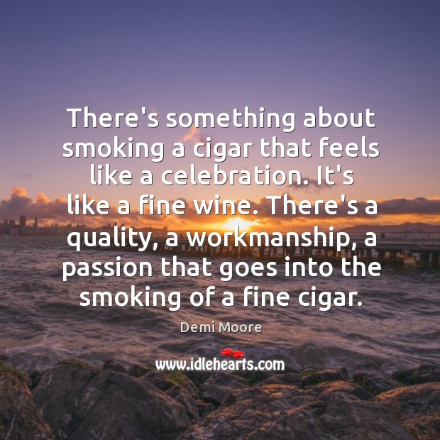 There's something about smoking a cigar that feels like a celebration. It's Image