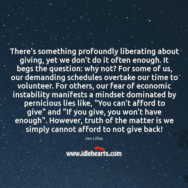 There's something profoundly liberating about giving, yet we don't do it often Image