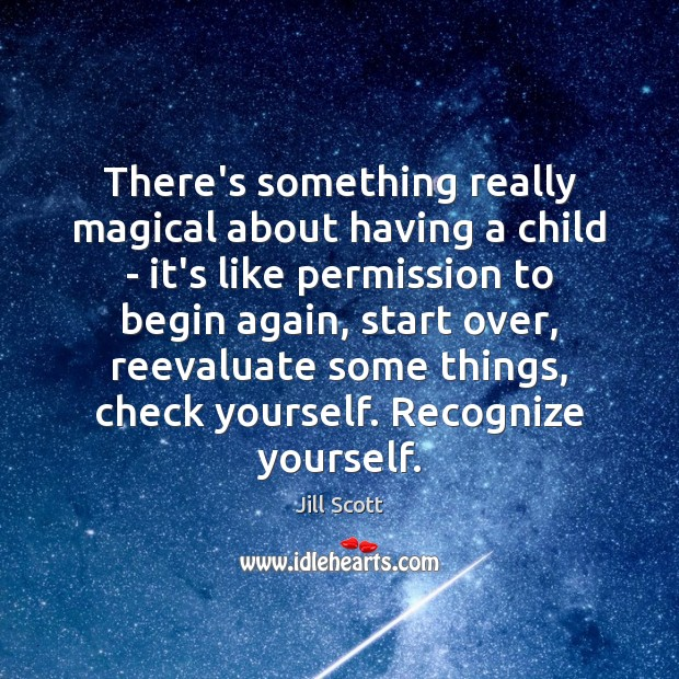 There's something really magical about having a child – it's like permission Image