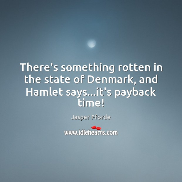 the idea of rottenness in the play hamlet This analysis and explanation of famous quotes from hamlet will help you understand shakespeare's greatest play use these excerpts from the play rottenness goes.