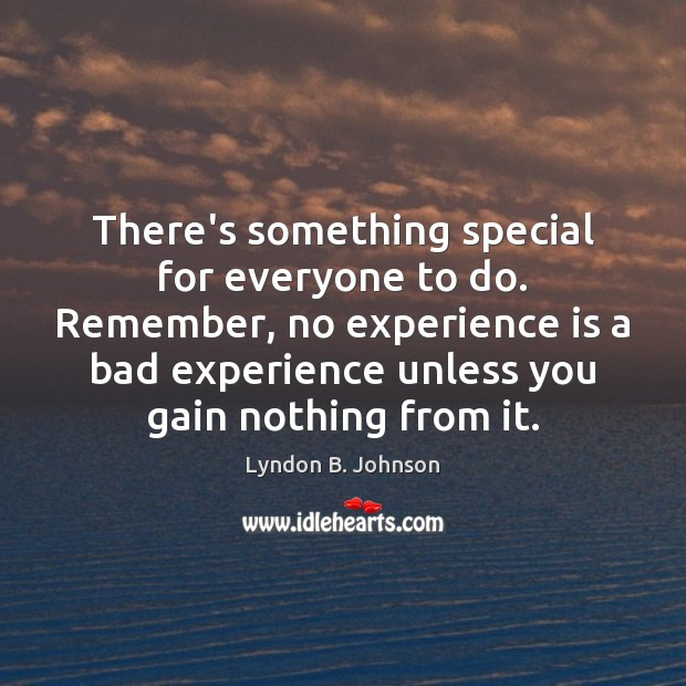 Image, There's something special for everyone to do. Remember, no experience is a