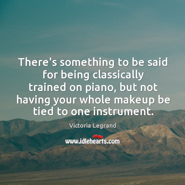 There's something to be said for being classically trained on piano, but Image