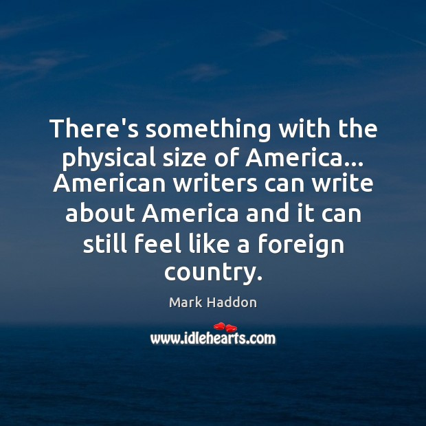 Image, There's something with the physical size of America… American writers can write