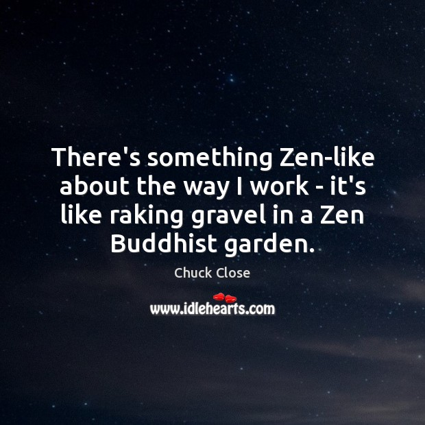 Image, There's something Zen-like about the way I work – it's like raking