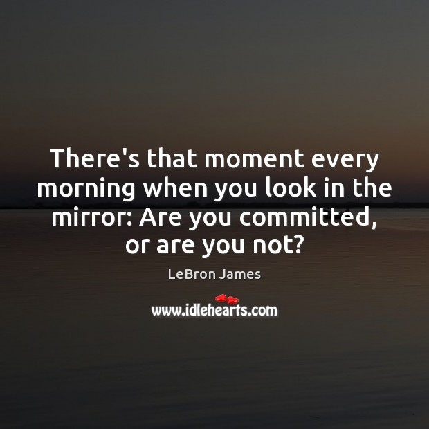 Image, There's that moment every morning when you look in the mirror: Are