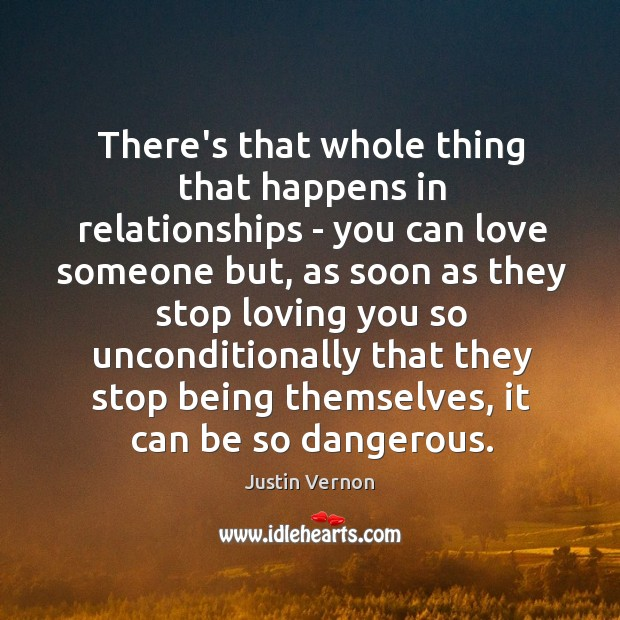 There's that whole thing that happens in relationships – you can love Image