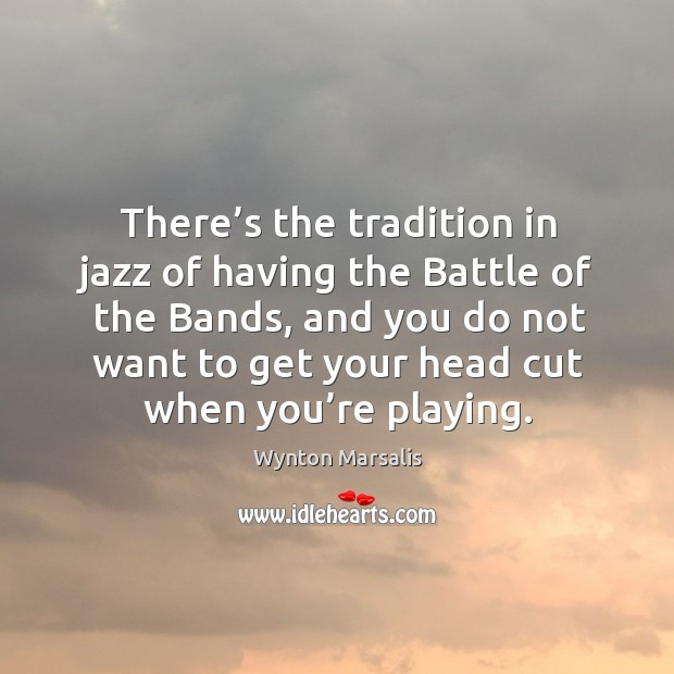 There's the tradition in jazz of having the battle of the bands Image