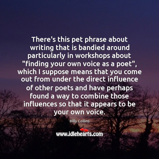 Image, There's this pet phrase about writing that is bandied around particularly in