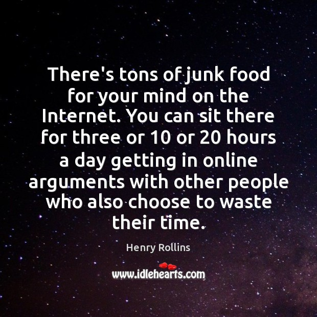 There's tons of junk food for your mind on the Internet. You Image