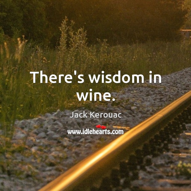 There's wisdom in wine. Image