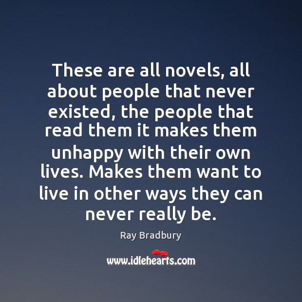 These are all novels, all about people that never existed, the people Image