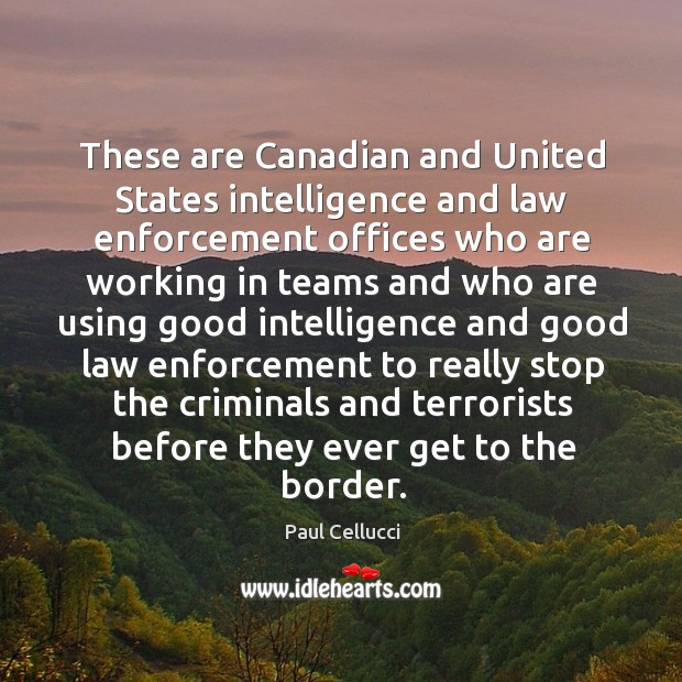 These are canadian and united states intelligence and law enforcement offices who are Image