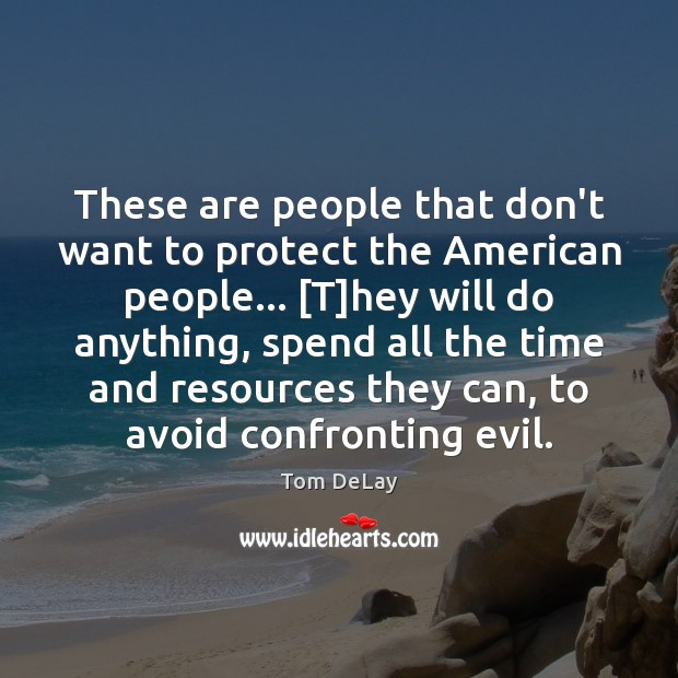 These are people that don't want to protect the American people… [T] Image