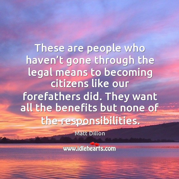 These are people who haven't gone through the legal means to becoming citizens Image