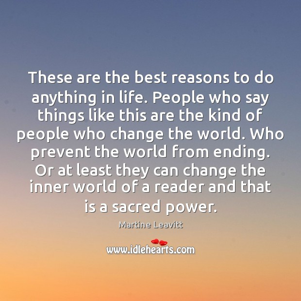 These are the best reasons to do anything in life. People who Image