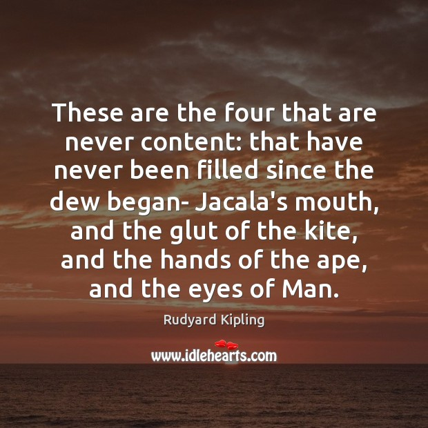 Image, These are the four that are never content: that have never been