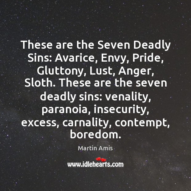 Image, These are the Seven Deadly Sins: Avarice, Envy, Pride, Gluttony, Lust, Anger,