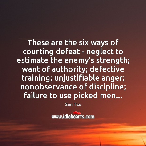 These are the six ways of courting defeat – neglect to estimate Image