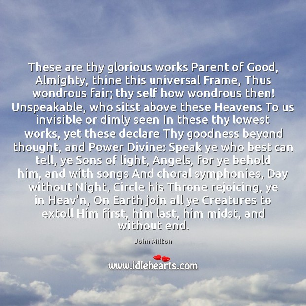 Image, These are thy glorious works Parent of Good, Almighty, thine this universal