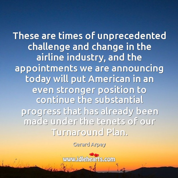 Image, These are times of unprecedented challenge and change in the airline industry, and the appointments