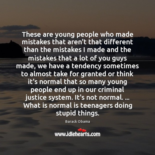 Image, These are young people who made mistakes that aren't that different than