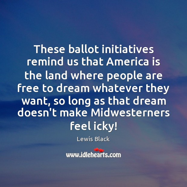 These ballot initiatives remind us that America is the land where people Image