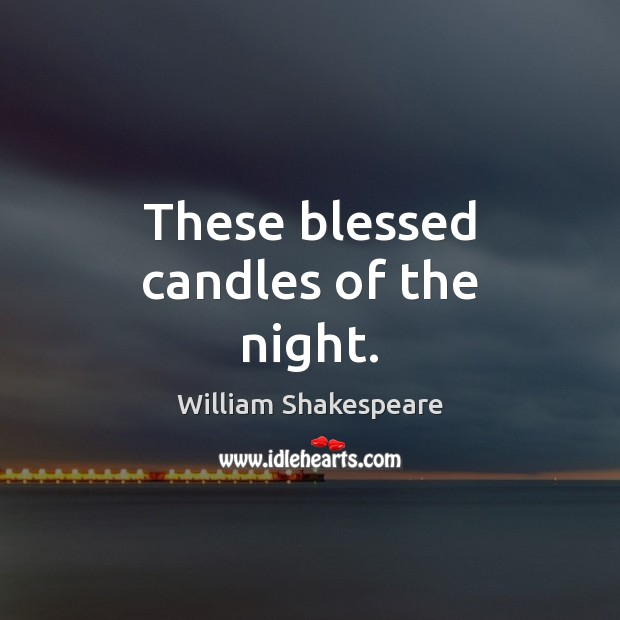 These blessed candles of the night. Image