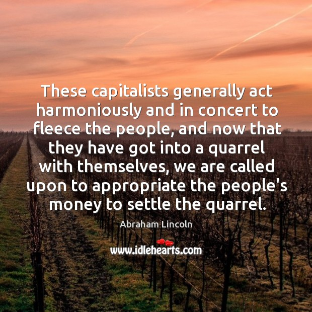 Image, These capitalists generally act harmoniously and in concert to fleece the people,
